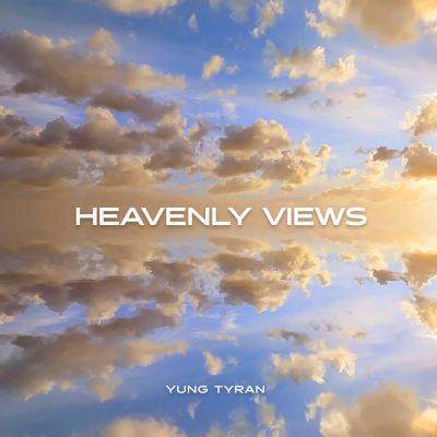 Yung Tyran - Heavenly Views