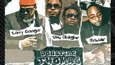 "Photo of Larry Gaaga x Umu Obiligbo x Davido – ""Doubting Thomas"""