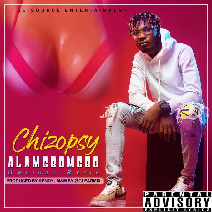 Chizopsy- Alamgbongbo