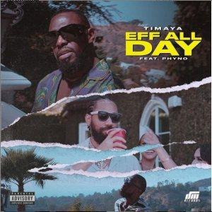 Timaya — EFF All Day ft. Phyno