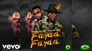 MUSIC: Sound Sultan – Fayaa Fayaa Ft. Duktor Sett