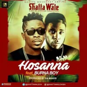 "Shatta Wale – ""Hossana"" ft. Burna Boy"