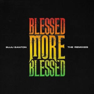 DOWNLOAD MP3: Buju Banton – Blessed More Blessed (Remix) ft. Patoranking