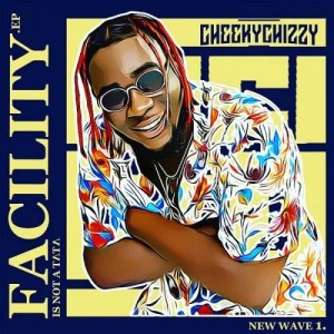 DOWNLOAD MP3: Cheekychizzy – Facility Is Not A Tata EP
