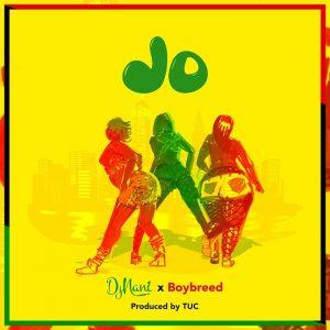 DOWNLOAD MP3: DJ Nani ft Boybreed – JO