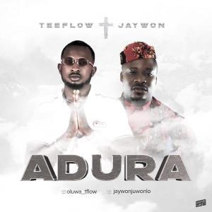 DOWNLOAD MP3: Teeflow Ft Jaywon – Adura