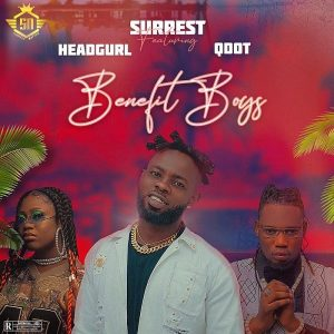 DOWNLOAD MP3: Surrest Ft Headgurl & Qdot – Benefit Boys