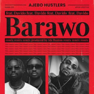 "DOWNLOAD MP3: Ajebo Hustlers ""Barawo"" (Remix) Ft. Davido"