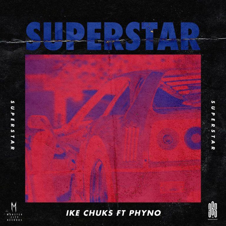 DOWNLOAD MP3: Ike Chuks Ft Phyno – Superstar
