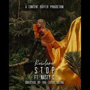 Video: Rowlene ft Nasty C – Stop