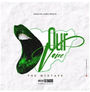 DOWNLOAD MIXTAPE: DJ Baddo – Our Voice Mix