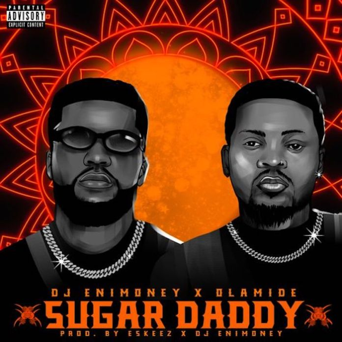 DJ Enimoney – Sugar Daddy ft. Olamide