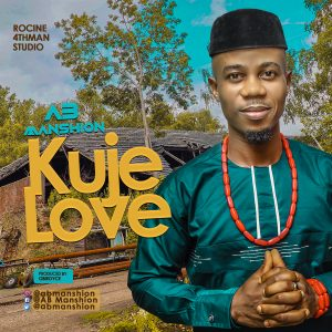 Download Music Mp3:- AB Manshion – Kuje Love