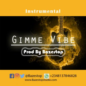 Download Freebeat:- Gimme Vibe (Prod By Bazestop)