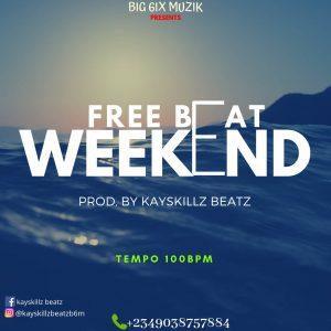 Download Freebeat:-  Weekend (Prod By Kayskillz Beatz)