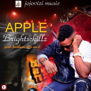 Download Music Mp3:- Brightsckillz – Apple