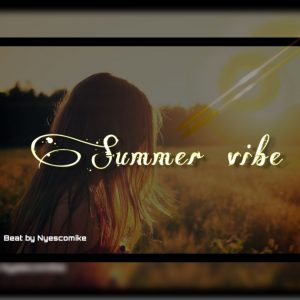 Download Freebeat:- Summer Vibe (Prod By Nyescomike)