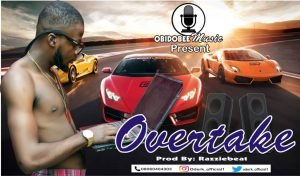 Download Music Mp3:- Oderk – Overtake