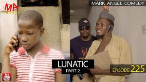 Download Comedy Video:- Mark Angel – Lunatic