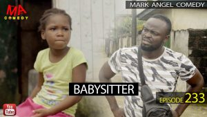Download Comedy Video:- Mark Angel – Baby Sitter