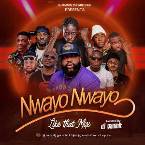 Download  DJ Gambit – Nwayo Nwayo Like Dat Mixtape MP3