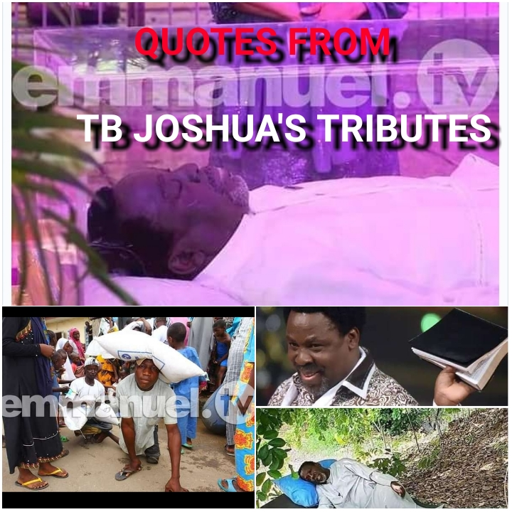 3 Powerful Quotes Culled from Tributes Written for T B Joshua