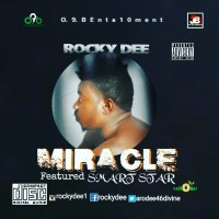MuSiC: ROCKY DEE -Miracle ft. Smart Star (prod by YungRoc)