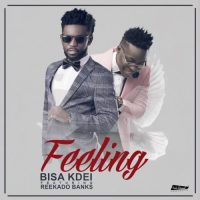 "AUDIO] BISA KDEI ft. REEKADO BANKS - ""FEELING"""