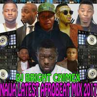 MIXTAPE: LATEST NAIJA MIX 2017 AFROBEAT CLUB SLOW WINE JAM - hosted by DJ BRIGHT CHIMEX