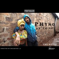 VIDEO: PHYNO - IF TO SAY