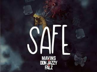 Download Mp3: Don Jazzy - Safe Ft. Falz