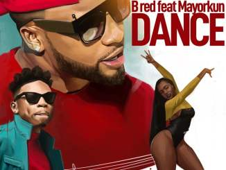 Download Mp3: B Red - Dance Ft. Maryorkun