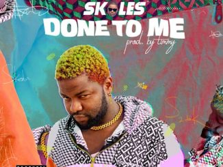Download Mp3: Skales - Done To Me