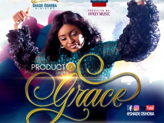 Download Mp3: Sade Oshoba - Product Of Grace