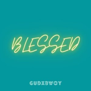 Download Mp3: Gudxbwoy - Blessed