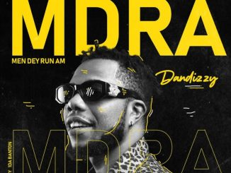 Download: DanDizzy – MDRA Men Dey Run Am mp3