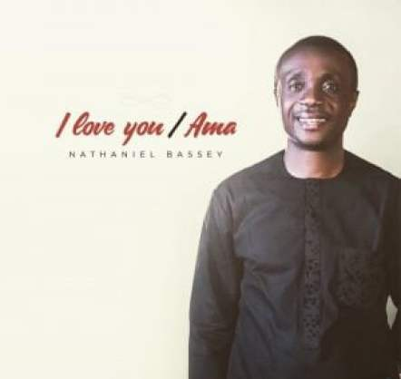 Download mp3: Nathaniel Bassey – I Love You