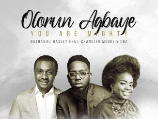 Download mp3: Nathaniel Bassey - Olorun Agbaye ft. Chandler Moore & OBa
