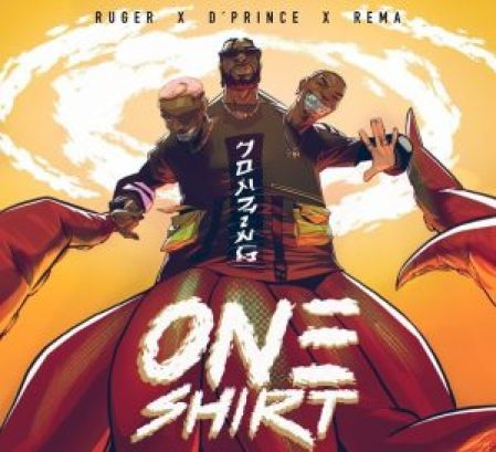 Download mp3: Ruger - One Shirt ft. Rema & D'Prince