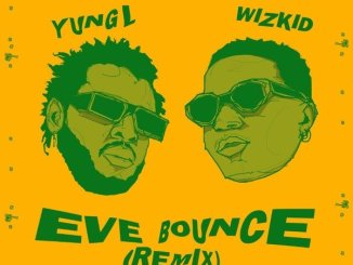 Download mp3: Yung L - Eve Bounce (Remix) ft. Wizkid
