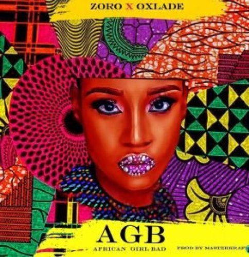 Download mp3: Zoro – African Girl Bad ft. Oxlade