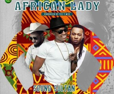 Sound Sultan – African Lady ft. Phyno & Flavour