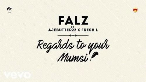 Music: Falz – Regards To Your Mumsi Ft. Ajebutter22 & Fresh L