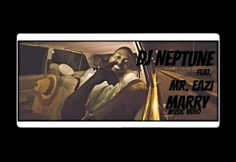 VIDEO: DJ Neptune – Marry Ft. Mr Eazi