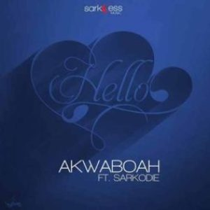 Akwaboah – Hello Ft. Sarkodie