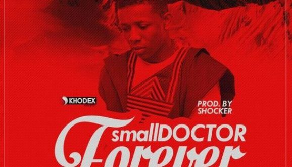 Small Doctor – Forever (Prod. Shocker)