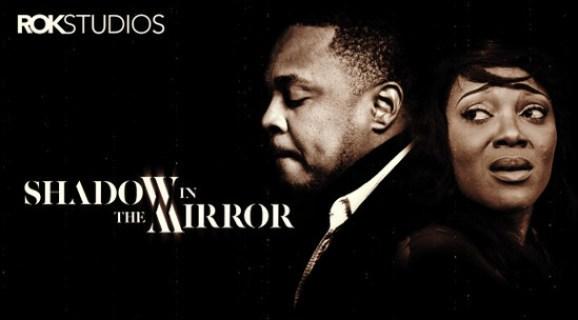 Shadow In The Mirror – Nollywood Movie