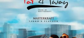 Masterkraft – Far Away ft. Tekno X Flavour