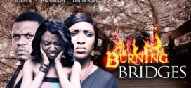 Burning Bridge – Nollywood Movie