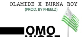 Olamide – Omo Wobe Anthem ft. Burna Boy